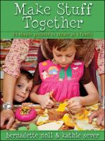 Make Stuff Together by Bernadette Noll