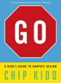 GO: a Kidd' s Guide to Graphic Design